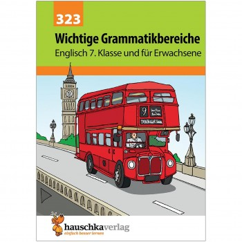 Übungsheft Englisch Wichtige Grammatikbereiche 7. Klasse