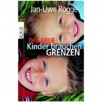 Kinder brauchen Grenzen - überarbeiteter Bestseller!