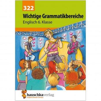 Übungsheft Englisch Wichtige Grammatikbereiche 6. Klasse